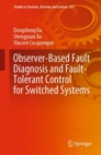 Observer-Based Fault Diagnosis and Fault-Tolerant Control for Switched Systems - eBook