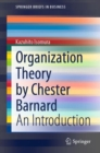 Organization Theory by Chester Barnard : An Introduction - eBook