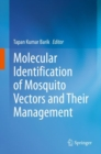 Molecular Identification of Mosquito Vectors and Their Management - eBook