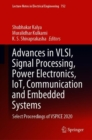 Advances in VLSI, Signal Processing, Power Electronics, IoT, Communication and Embedded Systems : Select Proceedings of VSPICE 2020 - eBook