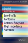 Low Profile Conformal Antenna Arrays on High Impedance Substrate - Book