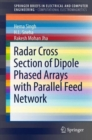 Radar Cross Section of Dipole Phased Arrays with Parallel Feed Network - Book