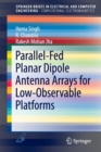 Parallel-Fed Planar Dipole Antenna Arrays for Low-Observable Platforms - Book