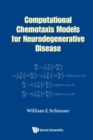 Computational Chemotaxis Models For Neurodegenerative Disease - Book