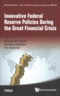 Innovative Federal Reserve Policies During The Great Financial Crisis - Book