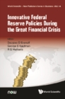 Innovative Federal Reserve Policies During The Great Financial Crisis - eBook