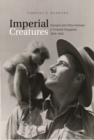 Imperial Creatures : Humans and Other Animals in Colonial Singapore, 1819-1942 - Book
