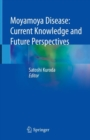 Moyamoya Disease: Current Knowledge and Future Perspectives - eBook