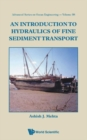 Introduction To Hydraulics Of Fine Sediment Transport, An - Book
