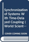 Synchronization Of Systems With Time-delayed Coupling - Book