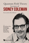 Lectures Of Sidney Coleman On Quantum Field Theory: Foreword By David Kaiser - Book