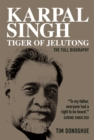 Karpal Singh:  Tiger of Jelutong : The full biography - Book