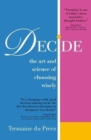 Decide : The art and science of choosing wisely - Book