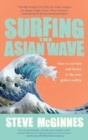 Surfing the Asian Wave : How to survive and thrive in the new global reality - Book