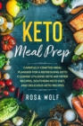 Keto Meal Prep : Carefully Crafted Meal Planner For A Refreshing Keto Cleanse Utilizing Keto Air Fryer Recipes, Southern Keto Diet, and Delicious Keto Recipes - Book