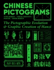 Chinese Pictograms : The Pictographic Evolution & Graphic Creation of Hanzi - Book