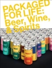 PACKAGED FOR LIFE: Beer, Wine & Spirits - Book