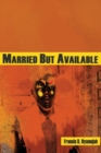 Married But Available - Book