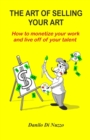 The art of selling your art : How to monetize your work and live off your talent - Book