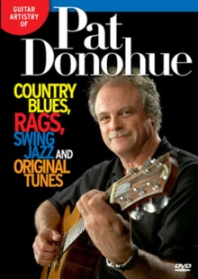 Guitar Artistry of Pat Donohue: Country Blues, Rags, Swing..., DVD  DVD