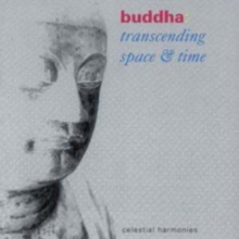 Buddha: Transcending Space and Time, CD / Album Cd