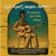 "God Don't Never Change: The Songs of Blind Willie Johnson, Vinyl / 12"" Album Vinyl"