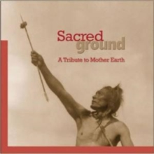 Sacred Ground: A Tribute to Mother Earth, CD / Album Cd
