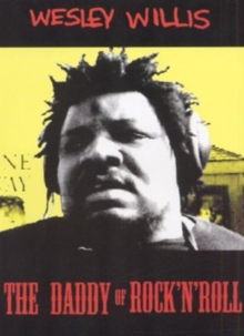 Wesley Willis: The Daddy of Rock 'N' Roll, DVD  DVD
