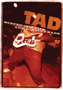Tad: Busted Circuits and Ringing Ears, DVD  DVD
