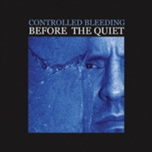 Controlled Bleeding: Before the Quiet, DVD  DVD