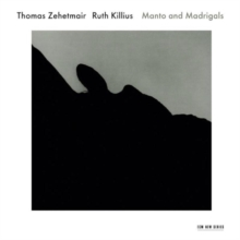 Thomas Zehetmair/Ruth Killius: Manto and Madrigals, CD / Album Cd