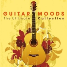 Guitar Moods: The Ultimate Collection, CD / Album Cd