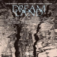 Dreamland: Contemporary Choral Riches from the Hyperion Catalogue, CD / Album Cd
