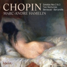 Chopin: Sonatas Nos. 2 & 3/Two Nocturnes/Berceuse/Barcarolle, CD / Album Cd