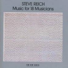 Steve Reich: Music for 18 Musicians, CD / Album Cd