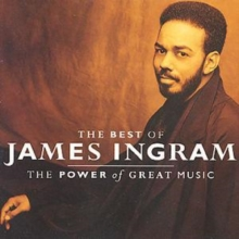 The Best Of James Ingram: THE POWER of GREAT MUSIC, CD / Album Cd