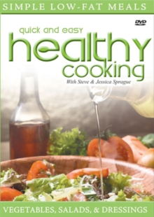 Quick and Easy Healthy Cooking: Vegetables, Salads and Dressings, DVD  DVD