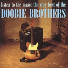 Listen to the Music/The Very Best of the Doobie Brohters, CD / Album Cd