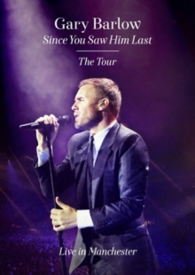 Gary Barlow: Since You Saw Him Last, DVD  DVD