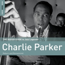 The Rough Guide to Charlie Parker: Reborn and Remastered, CD / Album Cd