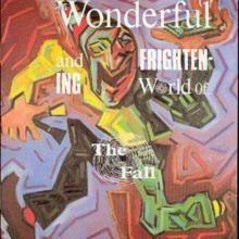 The Wonderful and Frightening World of the Fall, CD / Album Cd