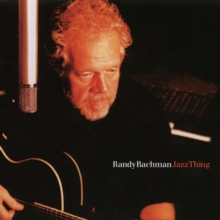 Randy Bachman: Jazz Thing - Live in Toronto, DVD  DVD