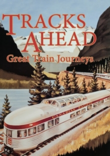 Tracks Ahead: Great Train Journeys, DVD  DVD