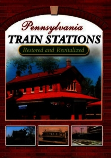 Pennsylvania Train Stations - Restored and Revitalized, DVD  DVD