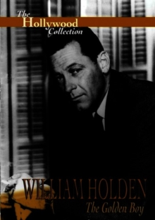 The Hollywood Collection: William Holden - The Golden Boy, DVD DVD