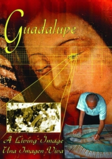 Guadalupe - A Living Image, DVD  DVD