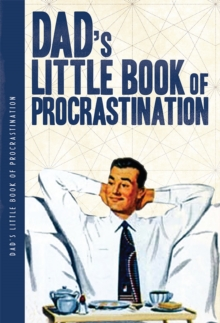 Dads Little Book Of Procrastination, Paperback Book