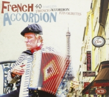 French Accordion: 40 Timeless French Accordion Favourites, CD / Album Cd