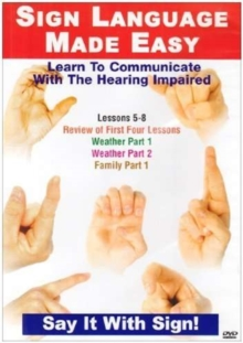 Sign Language Made Easy: Lessons 5-8, DVD  DVD