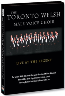 The Toronto Welsh Male Voice Choir: Live at the Regent, DVD DVD